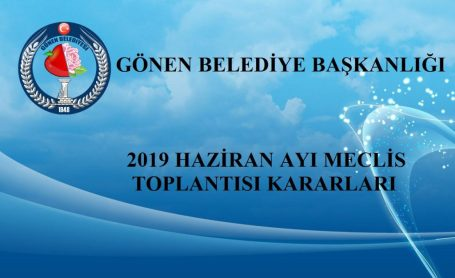 2019 HAZİRAN AYI MECLİS TOPLANTISI KARARLARI