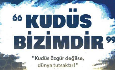 KUDÜS'ÜN ÖZGÜRLÜĞÜ İÇİN BASIN AÇIKLAMASI YAPILACAKTIR.